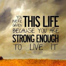 You-were-giving-this-life-because-you-are-strong